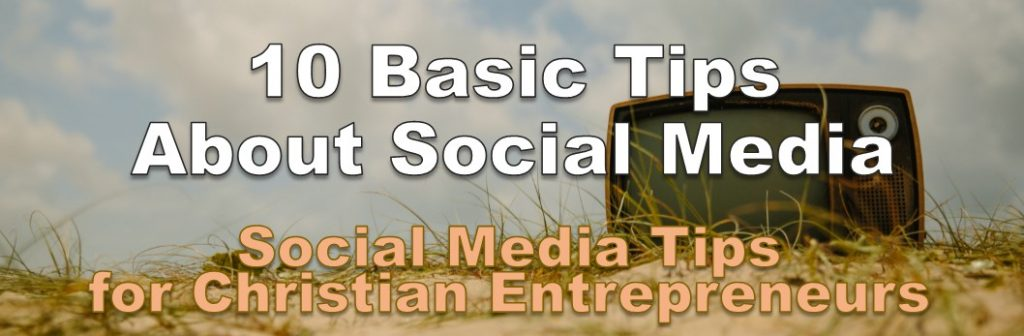 10 Tips for Social Media- Christian business owner social media training