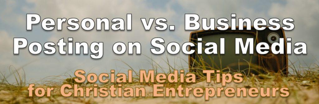 Personal vs business posting- Christian business owner social media training