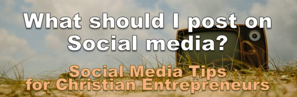 What to post on social media - Christian business owner social media training