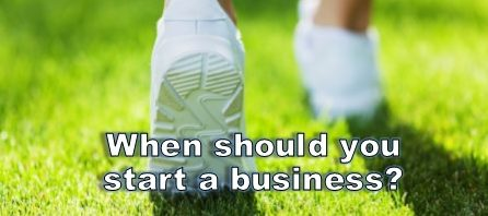 when should I start a business