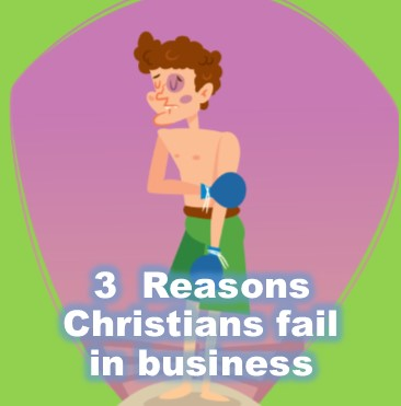 reasons Christians fail in business