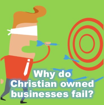 why do Christian businesses fail?